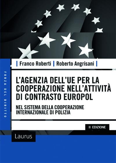 UFFICIO EUROPEO (L') DI POLIZIA EUROPOL NEL SISTEMA DELLA COOPERAZIONE INTERNAZIONALE DI POLIZIA