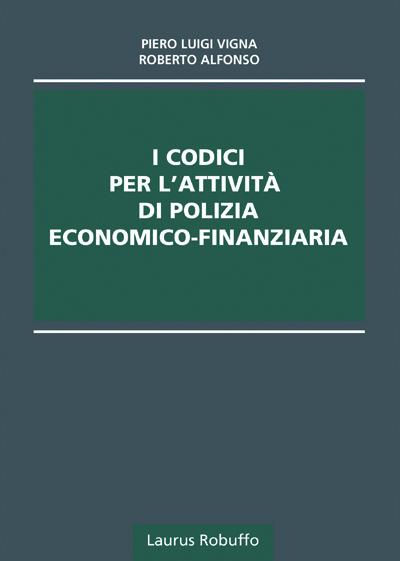 I CODICI PER L'ATTIVITA' DI POLIZIA ECONOMICO-FINANZIARIA