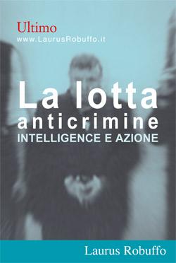 LA LOTTA ANTICRIMINE. INTELLIGENCE E AZIONE – EBOOK