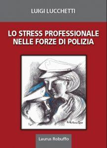 M19_Laurus_Lo_stress_professionale_nelle_forze_di_polizia_Luigi_Lucchetti_copertina_web