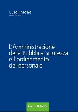 AMMINISTRAZIONE (L') DELLA PUBBLICA SICUREZZA E L'ORDINAMENTO DEL PERSONALE