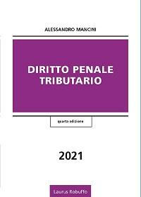 O33_Diritto_Penale_Tributario_Alessandro_Mancini_IVedizione_2021_COPERTINA200x280.jpg